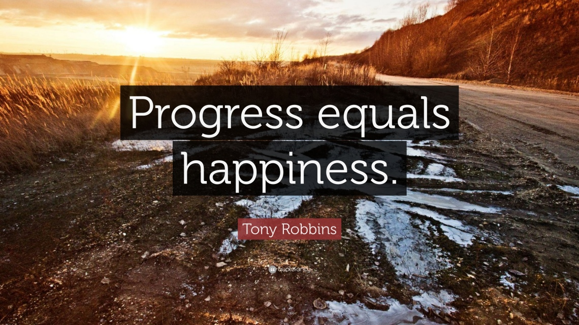 237605-Tony-Robbins-Quote-Progress-equals-happiness.jpg